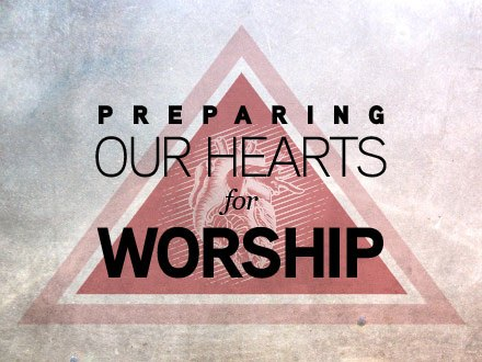 Preparing for Worship: A Guide